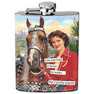 You can lead a horse to water- but I prefer tequila Stainless Steel Flask  ** SALE $13.00 OFF **
