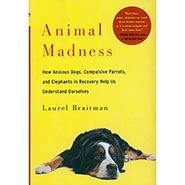 Animal Madness: Inside Their Minds Hardcover by Laurel Braitman ONLY ONE AVAILABLE