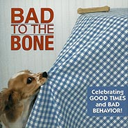 Bad to the Bone Hard Cover Gift Book