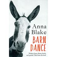 Barn Dance: Nickers, brays, bleats, howls, and quacks: Tales from the herd by Anna Blake