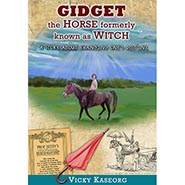 Gidget - The Horse Formerly Known as Witch - VOLUME 2 in the BURTON'S FARM SERIES by Vicky Kaseorg