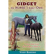 Gidget - The Horse I Didn't Own - VOLUME 3 in the BURTON'S FARM SERIES by Vicky Kaseorg