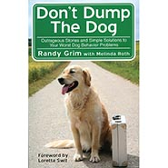 Don't Dump The Dog Outrageous Stories by Randy Grim