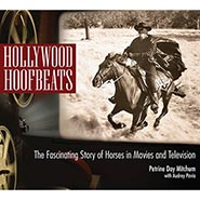 Hollywood Hoofbeats - The Fascinating Story of Horses in Movies and Television