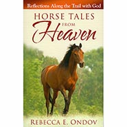Horse Tales from Heaven by Rebecca Ondov