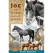 Joe - the Horse Nobody Loved - VOLUME 1 in the BURTON'S FARM SERIES by Vicky Kaseorg