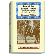 Last of the Saddle Tramps - A 7,000 mile equestrian odyssey through the USA