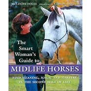 Smart Woman's Guide to Midlife Horses - Find meaning, magic and mastery in the second half of life