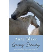 Going Steady; More Relationship Advice from Your Horse by Anna Blake