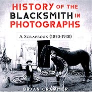 History of the Blacksmith in Photographs: A Scrapbook (1850-1930) by Bryan Crawmer