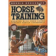 Dennis Brouse on Horse Training - Bonding With Your Horse Through Gentle Leadership ONLY ONE AVAILABLE