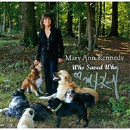 Who Saved Who Dog Songs by Mary Ann Kennedy CD HAND SIGNED BY MARY ANN WHILE SUPPLIES LAST!