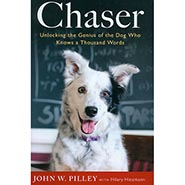Chaser: Unlocking the Genius of the Dog Who Knows a Thousand Words Hardcover by Dr. John W. Pilley Jr. Ph.D