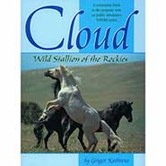 Cloud: Wild Stallion of the Rockies by Ginger Kathrens  *ONLY ONE AVAILABLE*