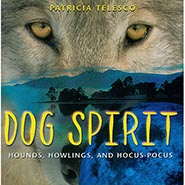 Dog Spirit - Hounds Howlings and Hocus Pocus *ONLY ONE AVAILABLE*