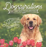Dogspirations - Sweet and Simple Truths from our Canine Friends