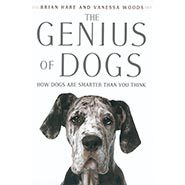 The Genius of Dogs - How Dogs are Smarter than You Think by Brian Hare and Vanessa Woods