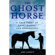 The Ghost Horse - A True Story of Love, Death and Redemption ONLY ONE AVAILABLE