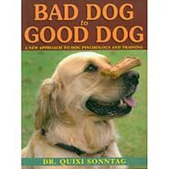 Bad Dog to Good Dog - A New Approach to Dog Psychology and Training *ONLY ONE AVAILABLE*