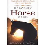 Heavenly Horse Stories by Rebecca Ondov