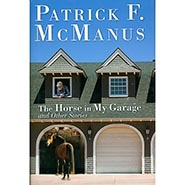 The Horse in My Garage and Other Stories by Patrick McManus, Hardcover 1st  Edition
