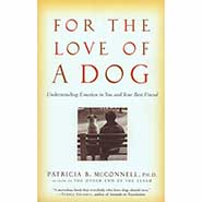 For the Love of A Dog Understanding Emotion in You and Your Best Friend by Patricia McConnell PhD