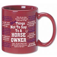 Things Not To Say To A Horse Owner Red Mug