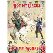 Not My Circus Not My Monkeys Blank Greeting Card