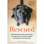 Rescued: What Second-Chance Dogs Teach Us About Living with Purpose, Loving with Abandon, and Finding Joy