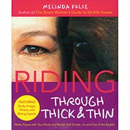 Riding Through Thick and Thin: Make Peace with Your Body and Banish Self-Doubt--In and Out of the Saddle
