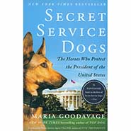 Secret Service Dogs: The Heroes Who Protect the President of the United States by Maria Goodavage *ONLY ONE AVAILABLE*