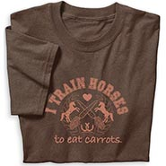 I Train Horses to Eat Carrots T-shirt **HALF PRICE**