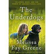 The Underdogs - Children, Dogs, and the Power of Unconditional Love *ONLY ONE AVAILABLE*