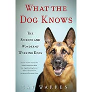 What the Dog Knows: Scent, Science, and the Amazing Ways Dogs Perceive the World ONLY ONE AVAILABLE